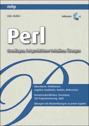 Perl - Grundlagen, fortgeschrittene Techniken und Übungen: