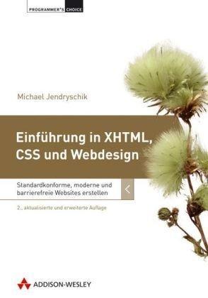 Einführung in XHTML, CSS und Webdesign: Standardkonforme,