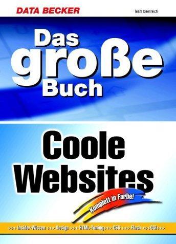 Das große Buch Coole Websites. Insider- Wissen, Design, HTML-
