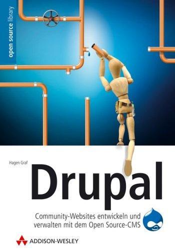 Drupal. Community-Websites entwickeln und verwalten mit dem