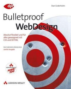 Bulletproof Webdesign: Absolut flexibel und für alles
