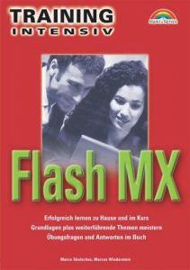 Flash MX - M+T Training intensiv . Erfolgreich lernen zu Hause