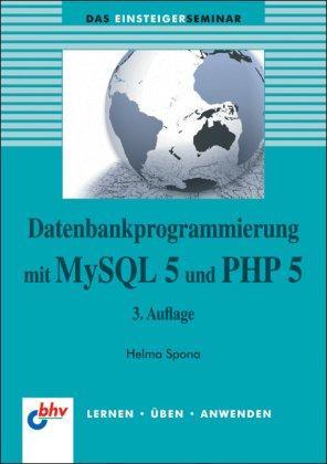 Datenbankprogrammierung mit MySQL 5 und PHP 5 (DAS