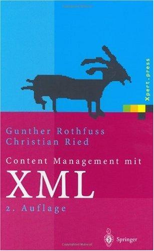 Content Management mit XML: Grundlagen und Anwendungen