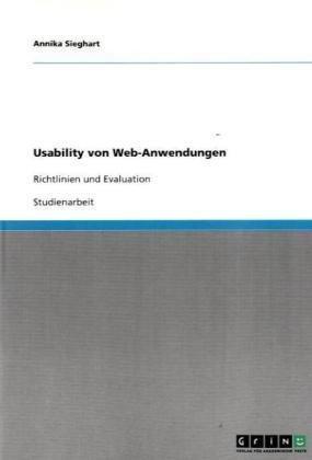 Usability von Web-Anwendungen: Richtlinien und Evaluation