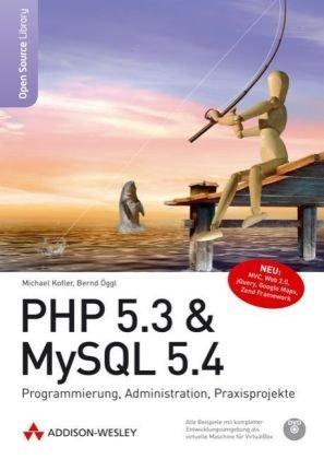 PHP 5.3 & MySQL 5.4: Programmierung, Administration,