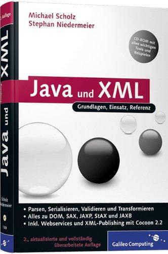 Java und XML: Alles zu DOM, SAX, JAXP, StAX. JAXB und