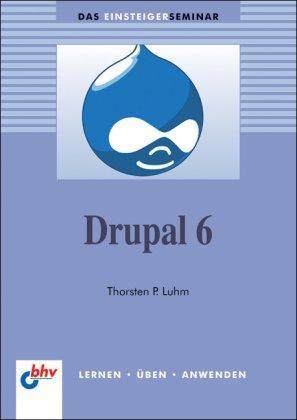 Drupal 6 - Das Einsteigerseminar