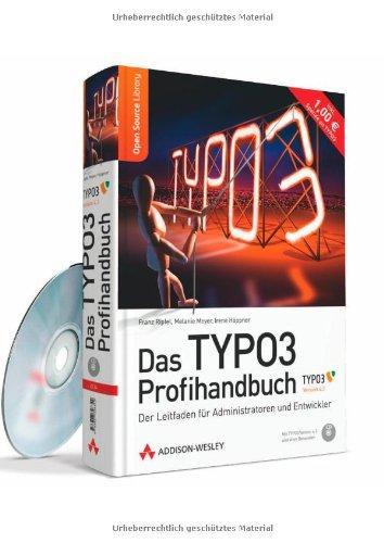 Das TYPO3 Profihandbuch: Der Leitfaden für Entwickler und