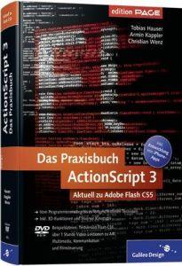 Das Praxisbuch ActionScript 3: Aktuell zu Adobe Flash CS5