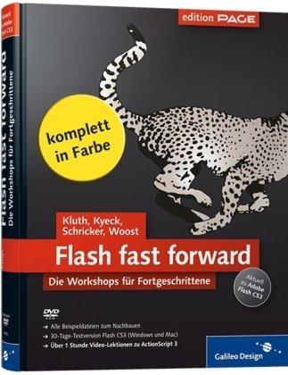 Flash fast forward: Workshops zu Flash CS3: Die Workshops für