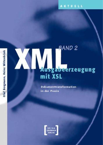 XML (Bd. 2): Ausgabeerzeugung mit XSL