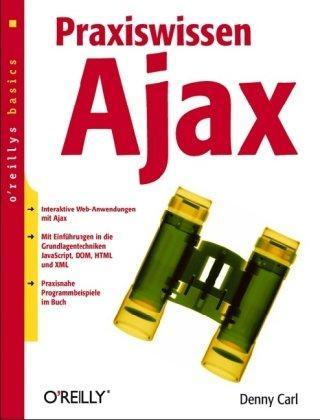 Praxiswissen Ajax. oreillys basics.