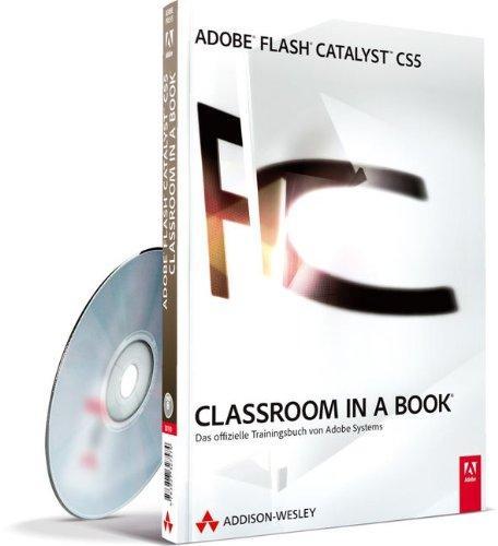 Adobe Flash Catalyst CS5 - Classroom in a Book: Das offizielle
