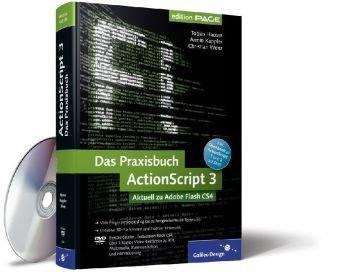 Das Praxisbuch ActionScript 3: Aktuell zu Adobe Flash CS4
