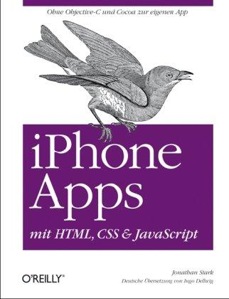 iPhone Apps mit HTML, CSS and JavaScript: Ohne Objective-C und