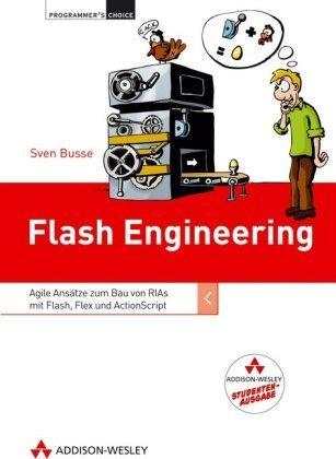 Flash Engineering - Studentenausgabe: Agile Ansätze zum Bau