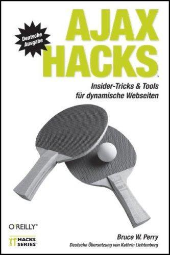 Ajax Hacks. Insider-Tricks & Tool für dynamische Webseiten