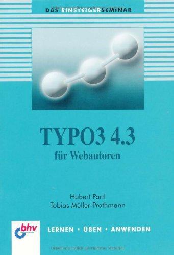 TYPO3 4.3 für Webautoren: Das Einsteigerseminar