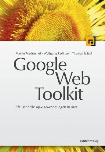 Google Web Toolkit, Pfeilschnelle Ajax-Anwendungen in Java
