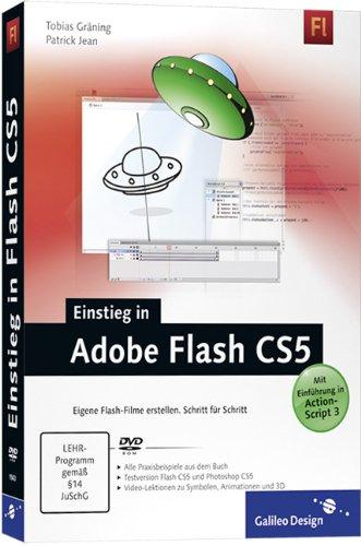 Einstieg in Adobe Flash CS5: Eigene Flash-Filme erstellen.