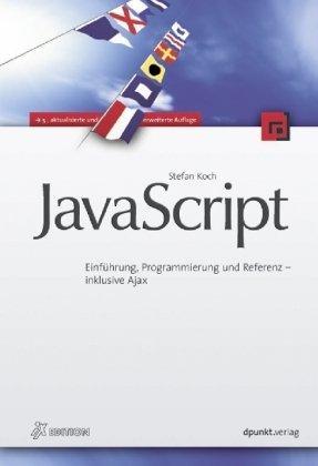 JavaScript: Einführung, Programmierung und Referenz