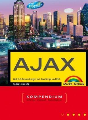 Das AJAX Kompendium. Web 2.0-Anwendungen mit JavaScript und XML
