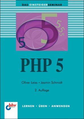 PHP 5. Das Einsteigerseminar