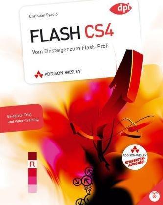 Flash CS4 - Studentenausgabe: Vom Einsteiger zum Flash-Profi