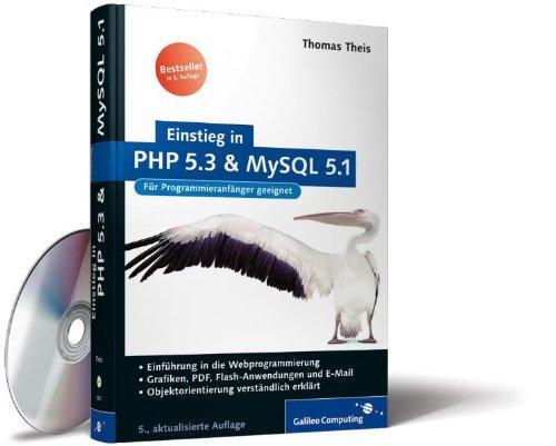 Einstieg in PHP 5.3 und MySQL 5.1: Für Einsteiger in die