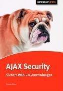Ajax Security: Sichere Web-2.0-Anwendungen