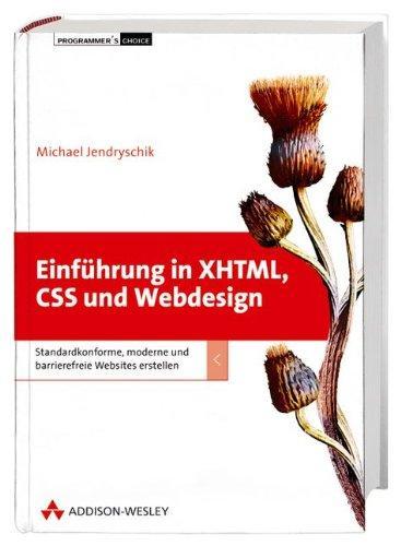 Einführung in XHTML, CSS und Webdesign. Standardkonforme,