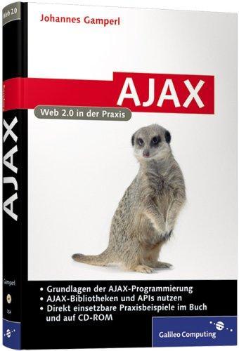 AJAX : Web 2.0 in der Praxis, mit CD-ROM