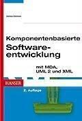 Komponentenbasierte Softwareentwicklung mit MDA, UML 2 und XML,