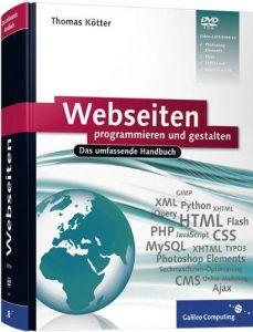 Webseiten programmieren und gestalten: HTML, XHTML, CSS, XML,