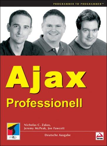 Ajax Professionell. Grundlagen, Webservices, Frameworks, Praxis