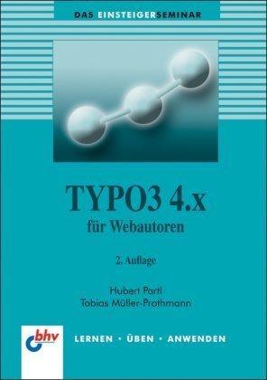 TYPO3 4.x für Webautoren: Das Einsteigerseminar