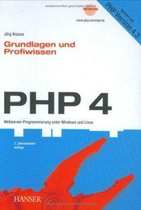 PHP 4, Grundlagen und Profiwissen. Webserver- Programmierung