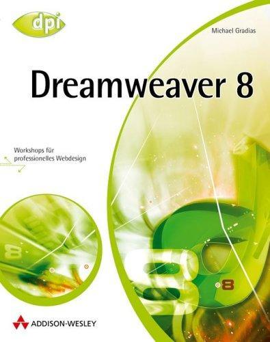 Dreamweaver 8. Workshops für professionelles Webdesign