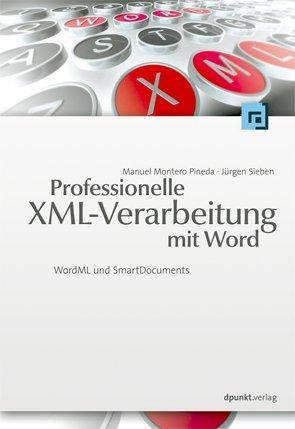 Professionelle XML-Verarbeitung mit Word: WordML und