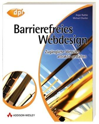 Barrierefreies Webdesign. Attraktive Websites zugänglich