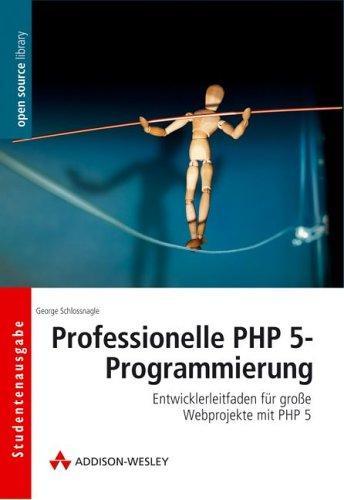Professionelle PHP 5-Programmierung: Entwicklerleitfaden für