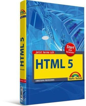 Jetzt lerne ich HTML5: Start ohne Vorwissen