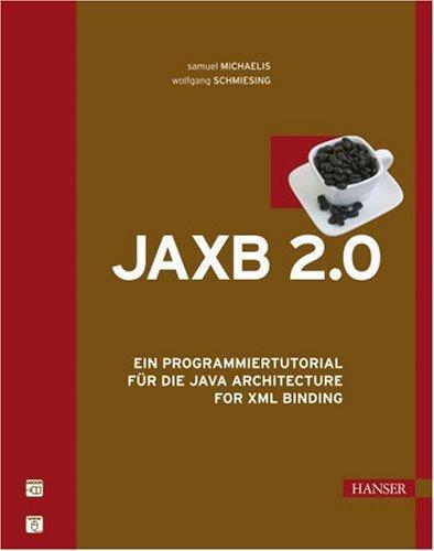 JAXB 2.0: Ein Programmiertutorial für die Java Architecture