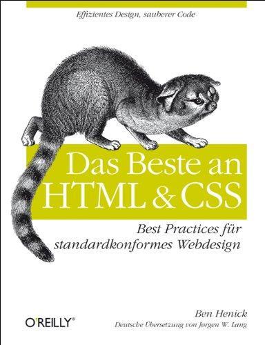 Das Beste an HTML & CSS: Best Practices für standardkonformes