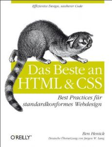 Das Beste an HTML & CSS: Best Practices für standardkonformes