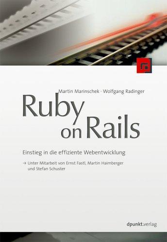 Ruby on Rails: Einstieg in die effiziente Webentwicklung. Mit