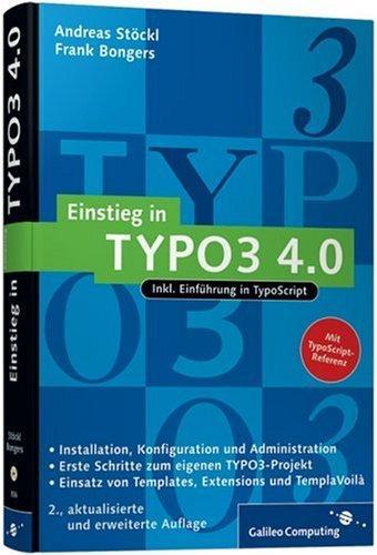 Einstieg in TYPO3 4.0: Installation, Grundlagen, TypoScript und