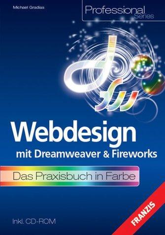 Webdesign mit Dreamweaver und Fireworks. Das Praxisbuch in