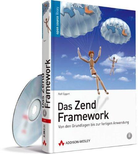 Das Zend Framework: Von den Grundlagen bis zur fertigen